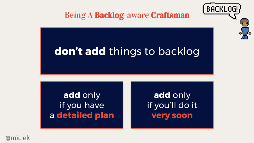 @miciek Being A Backlog-aware Craftsman don't a...