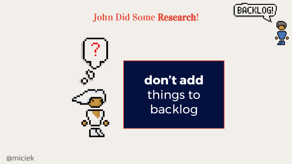 @miciek John Did Some Research! don't add thing...