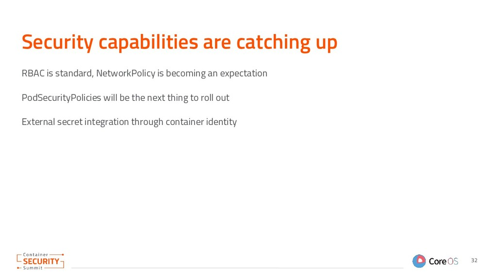 Security capabilities are catching up RBAC is s...