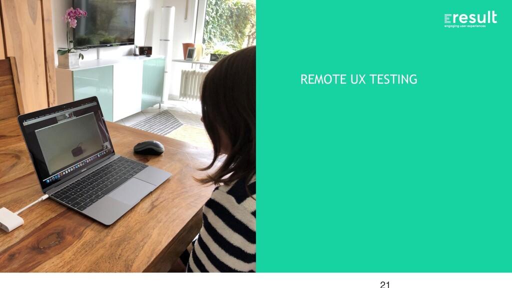 REMOTE UX TESTING