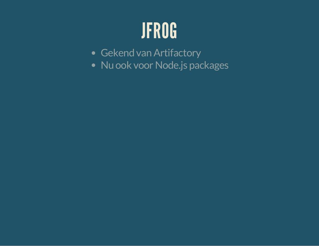 JFROG Gekend van Artifactory Nu ook voor Node.j...