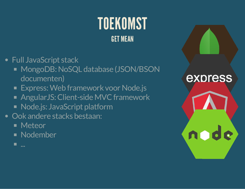 TOEKOMST GET MEAN Full JavaScript stack MongoDB...