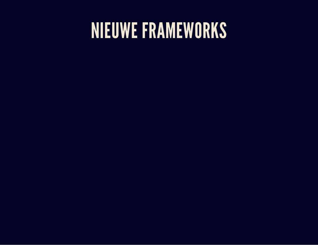 NIEUWE FRAMEWORKS