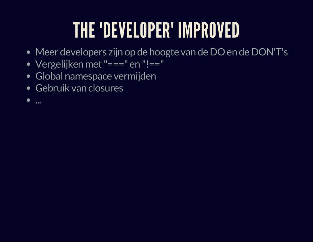 """THE """"DEVELOPER"""" IMPROVED Meer developers zijn o..."""