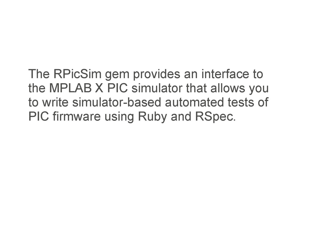 The RPicSim gem provides an interface to the MP...