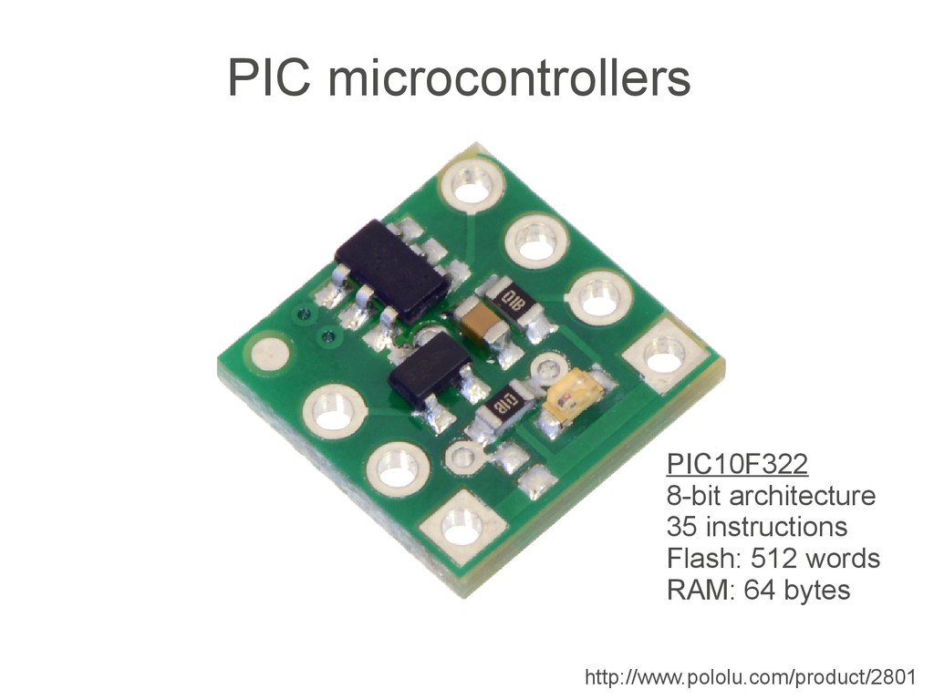 http://www.pololu.com/product/2801 PIC microcon...