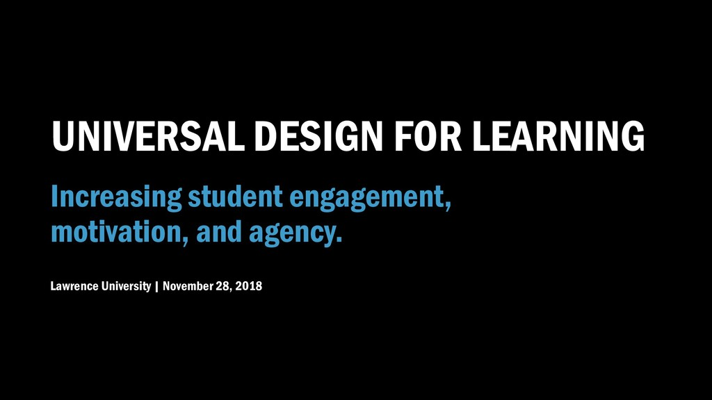 UNIVERSAL DESIGN FOR LEARNING Increasing studen...
