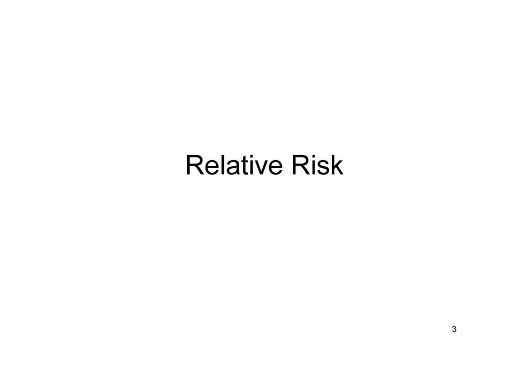 Relative Risk 3