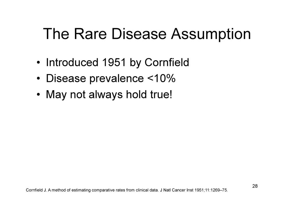 The Rare Disease Assumption • Introduced 1951 ...