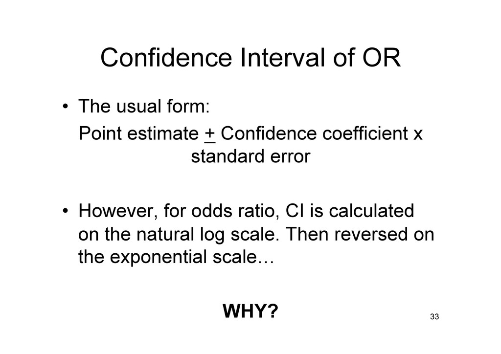 Confidence Interval of OR • The usual form: Po...