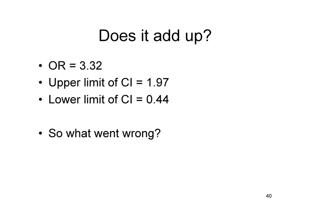 Does it add up? • OR = 3.32 • Upper limit of ...