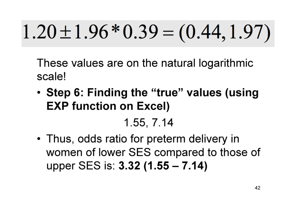 These values are on the natural logarithmic sca...
