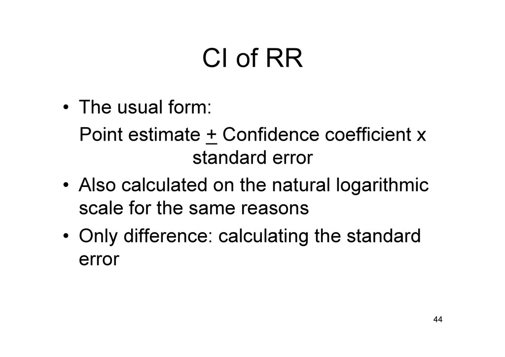 CI of RR • The usual form: Point estimate + Co...