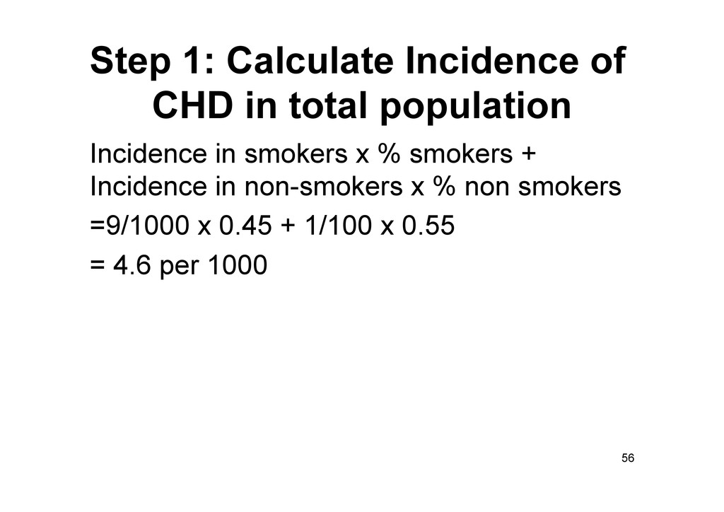 Step 1: Calculate Incidence of CHD in total pop...