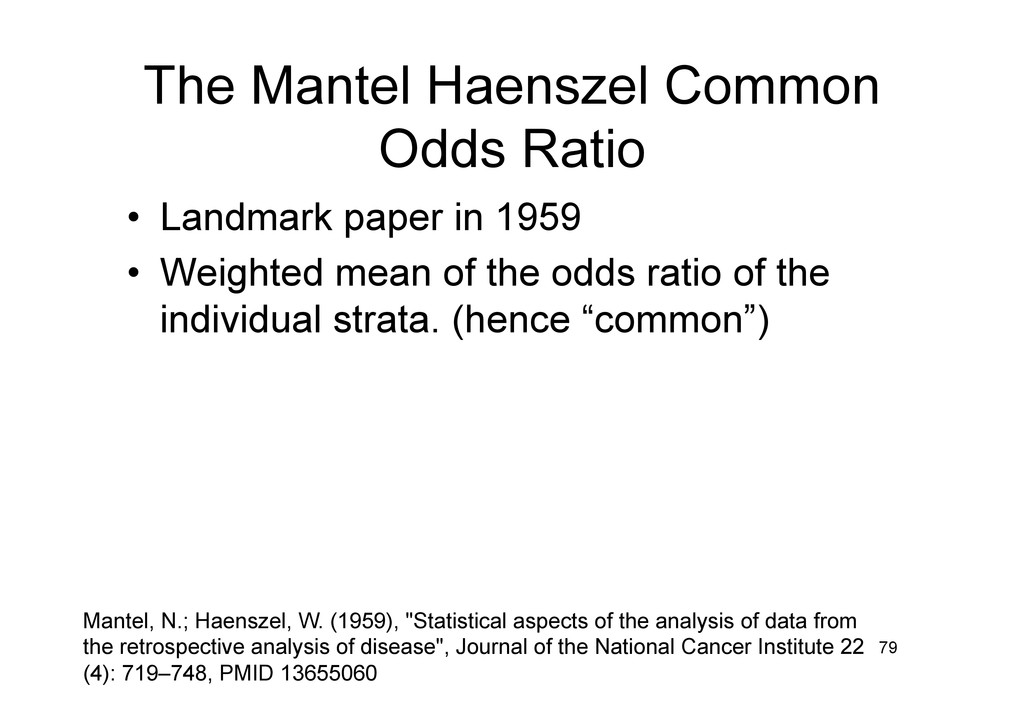 The Mantel Haenszel Common Odds Ratio • Landma...