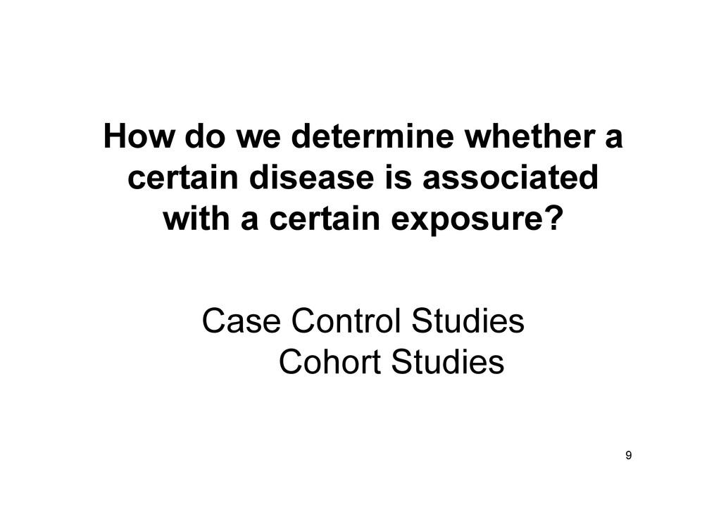 How do we determine whether a certain disease i...