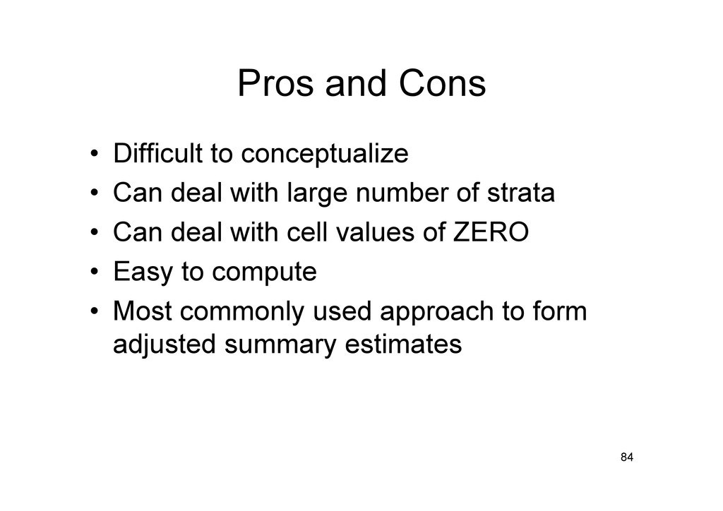 Pros and Cons • Difficult to conceptualize • ...