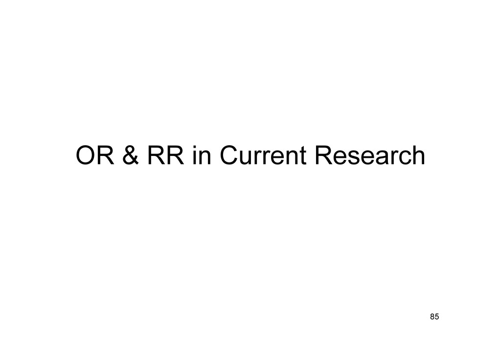 OR & RR in Current Research 85