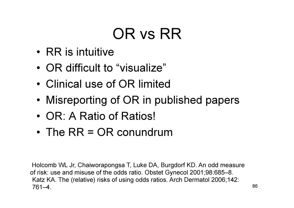 OR vs RR • RR is intuitive • OR difficult to ...