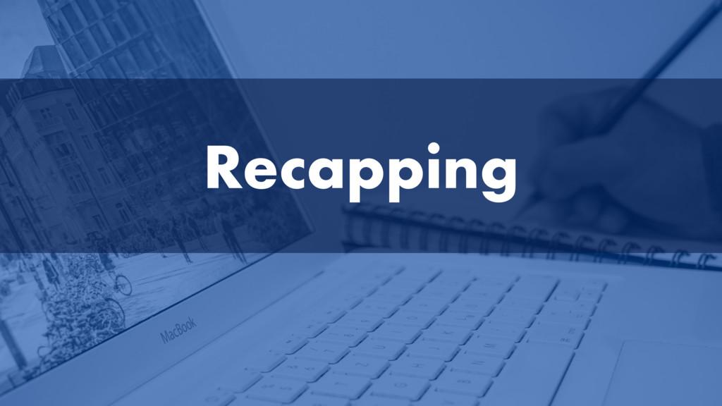 Recapping