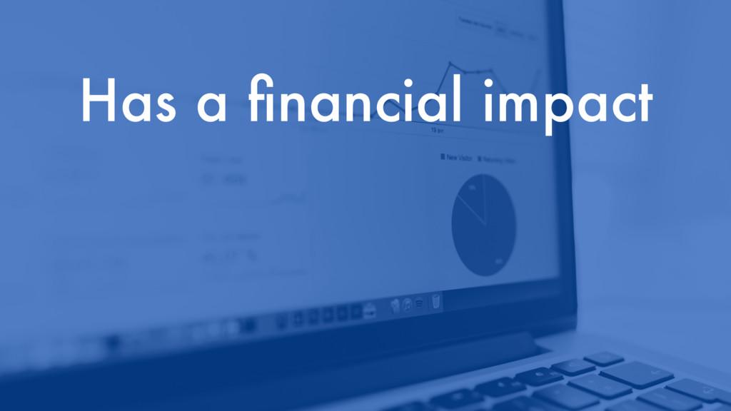 Has a financial impact
