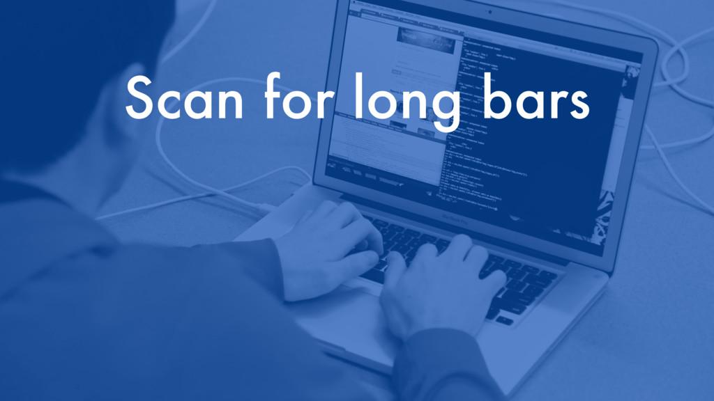 Scan for long bars