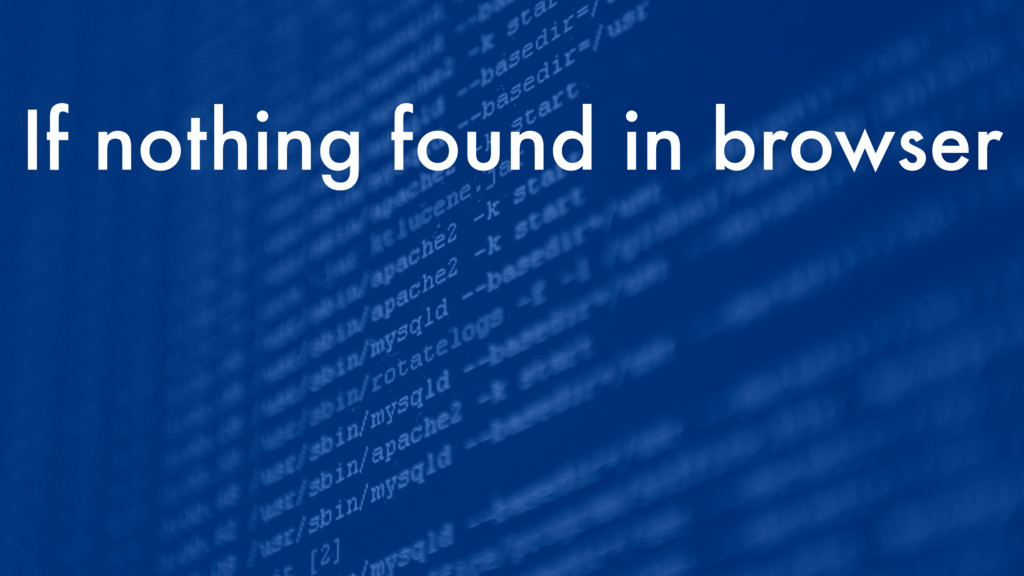 If nothing found in browser