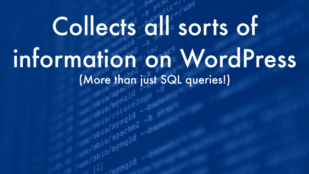 Collects all sorts of information on WordPress ...