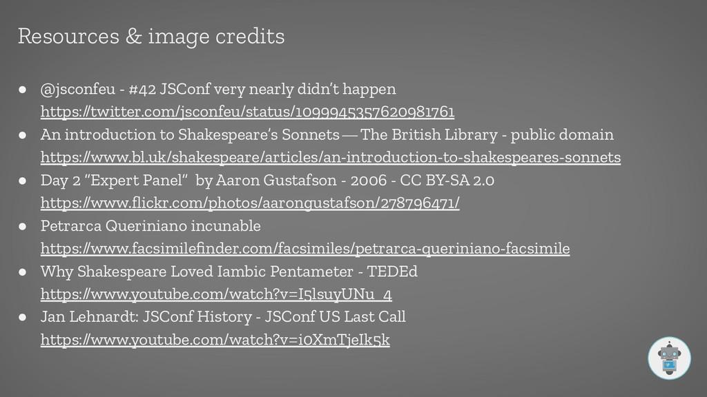 Resources & image credits ● @jsconfeu - #42 JSC...