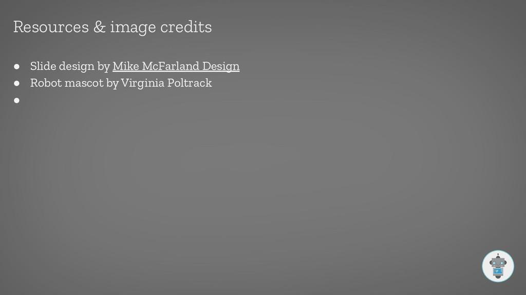 ● Slide design by Mike McFarland Design ● Robot...