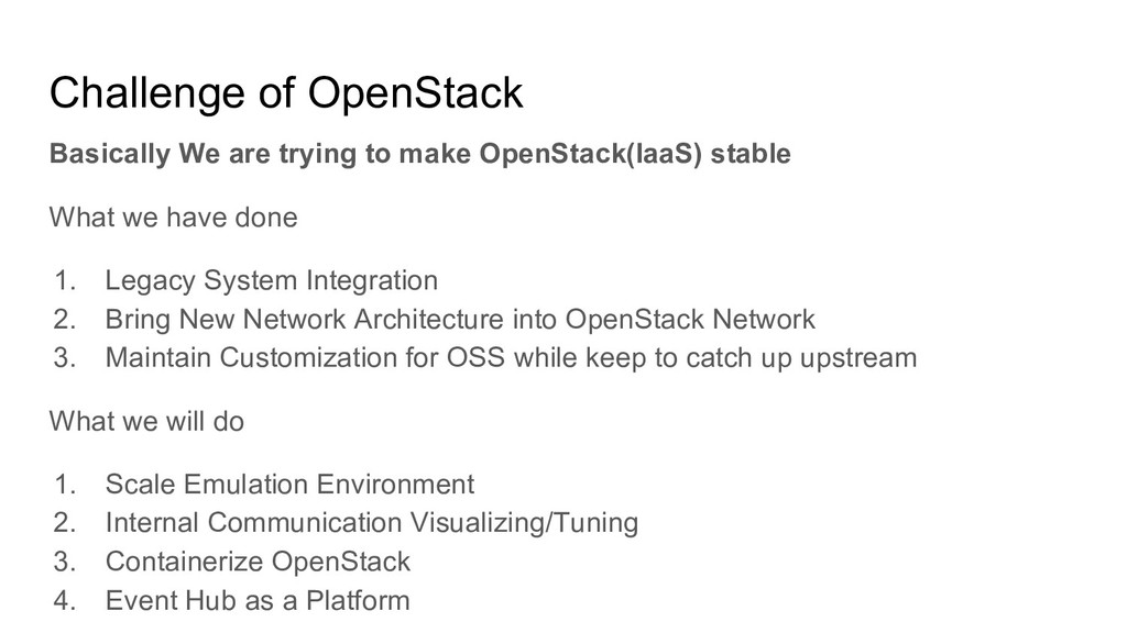 Challenge of OpenStack Basically We are trying ...