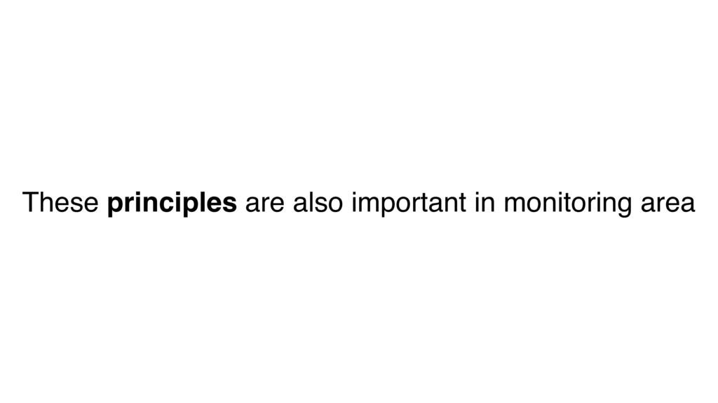 These principles are also important in monitori...