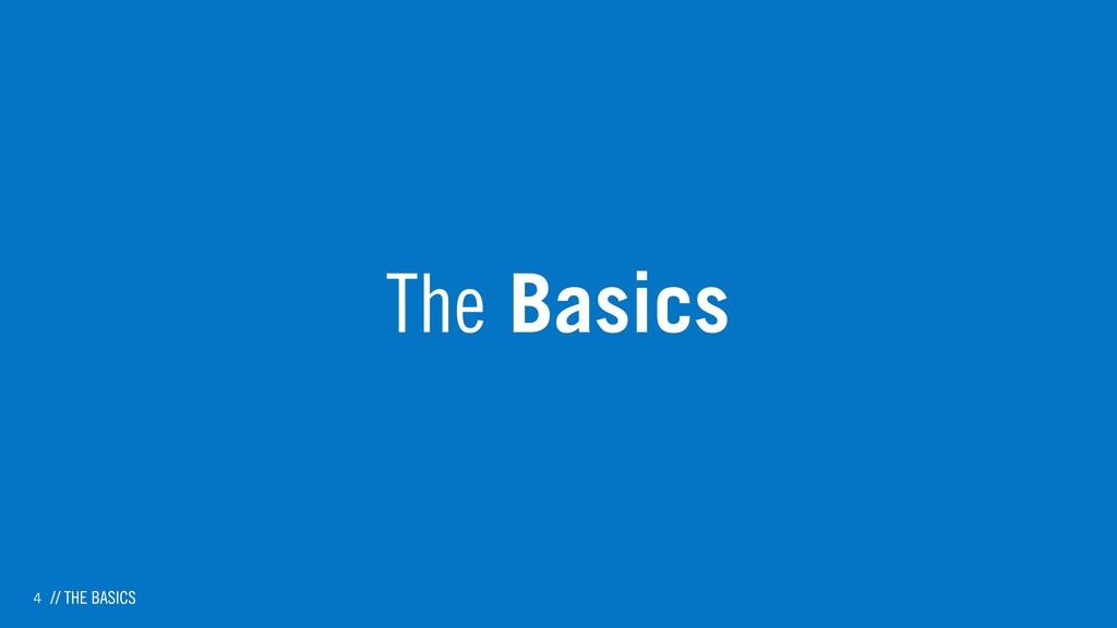 4 The Basics // THE BASICS