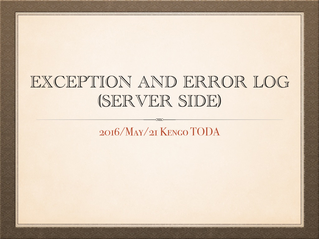 EXCEPTION AND ERROR LOG (SERVER SIDE) 2016/May/...