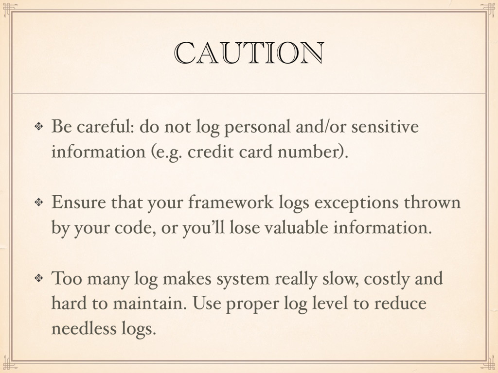 CAUTION Be careful: do not log personal and/or ...