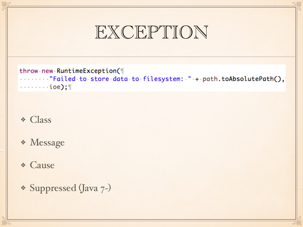 EXCEPTION Class Message Cause Suppressed (Java ...