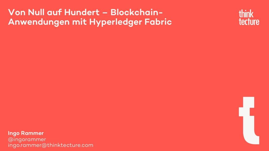 Von Null auf Hundert – Blockchain- Anwendungen ...