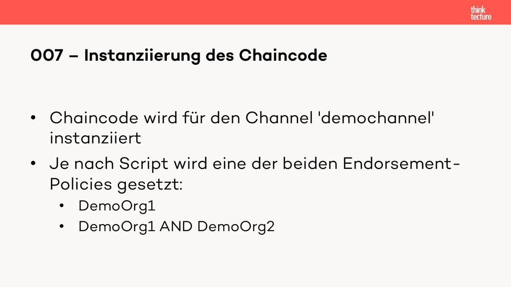 • Chaincode wird für den Channel 'demochannel' ...