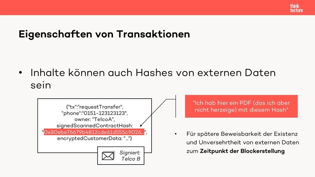 • Inhalte können auch Hashes von externen Daten...