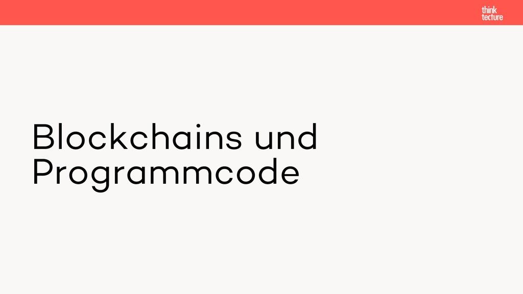 Blockchains und Programmcode