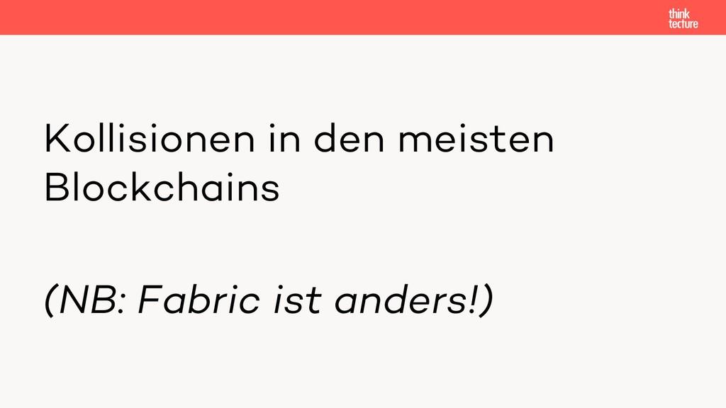 Kollisionen in den meisten Blockchains (NB: Fab...