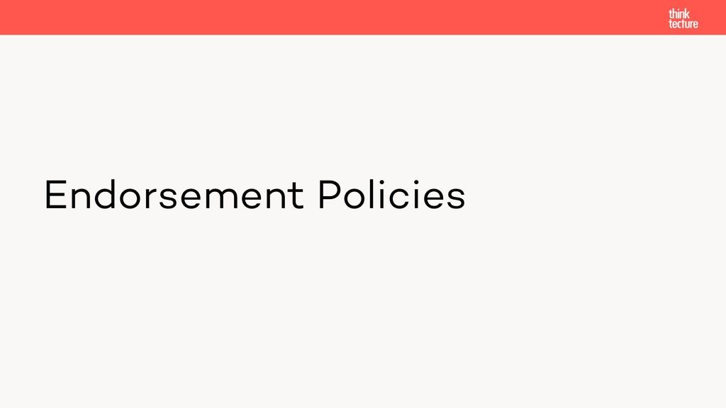 Endorsement Policies