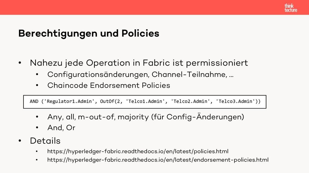 • Nahezu jede Operation in Fabric ist permissio...