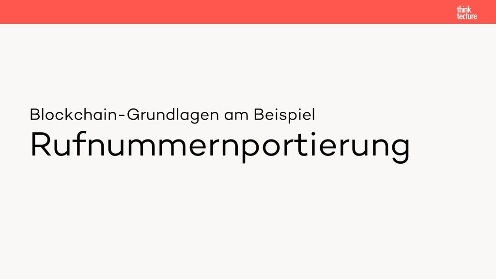 Blockchain-Grundlagen am Beispiel Rufnummernpor...