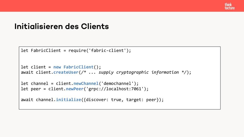 Initialisieren des Clients let FabricClient = r...