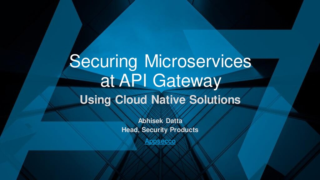Securing Microservices at API Gateway Using Clo...