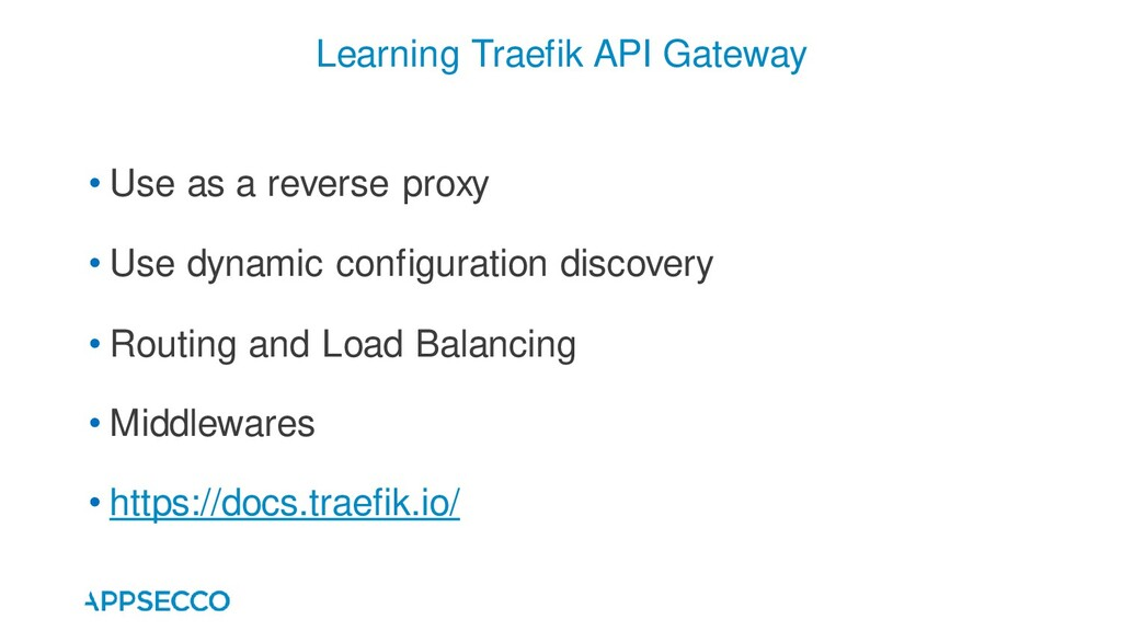 • Use as a reverse proxy • Use dynamic configur...