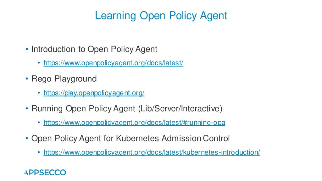 • Introduction to Open Policy Agent • https://w...