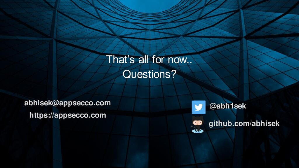 Questions? abhisek@appsecco.com That's all for ...