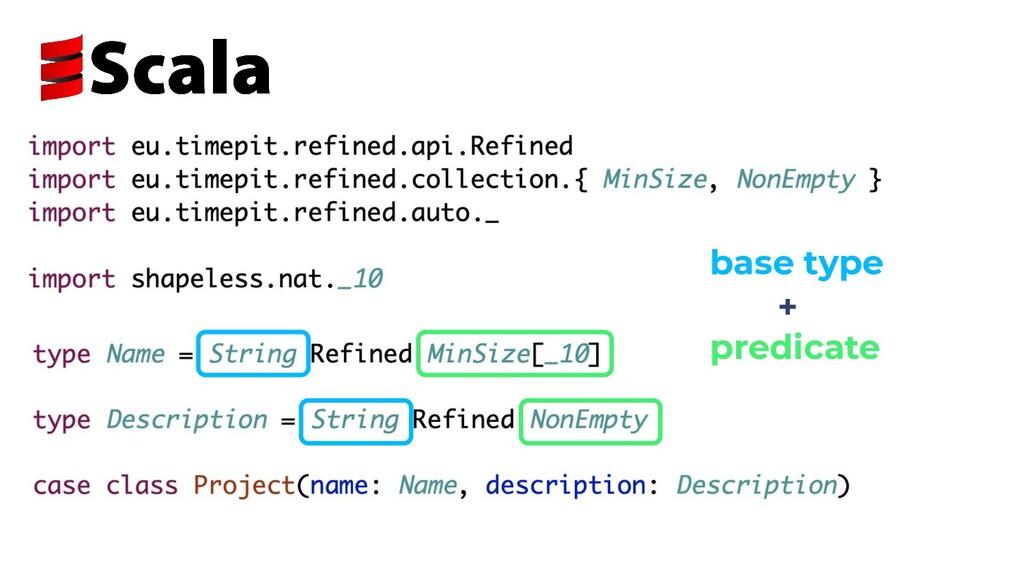 base type + predicate